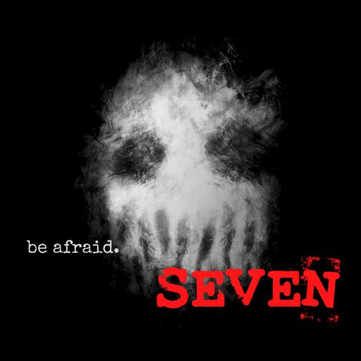 Cover art for podcast Seven: Disturbing Chronicle Stories of Scary, Paranormal & Horror Tales