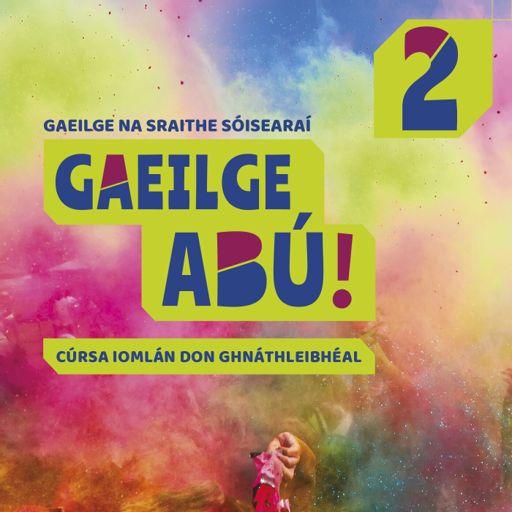 Cover art for podcast Gaeilge Abú! Book 2