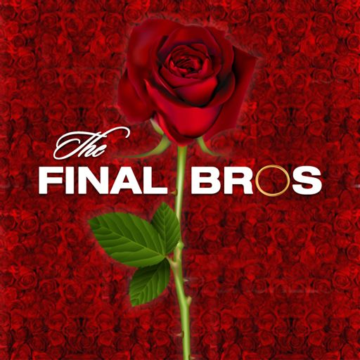 Cover art for podcast The Final Bros: The Bachelorette Recap Podcast