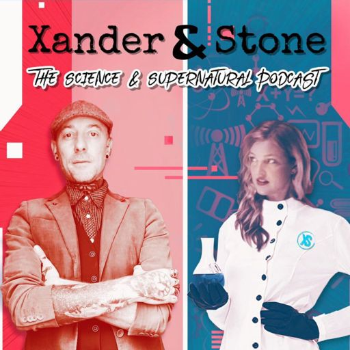 Cover art for podcast Xander & Stone - The Science & Supernatural Podcast