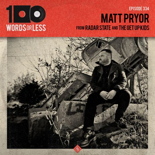 Matt Pryor from Radar State/The Get Up Kids from 100 Words Or Less