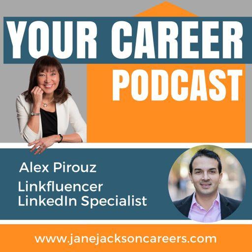 6c83f9584b2c 143 Alex Pirouz Linkfluencer from Your Career Podcast with Jane Jackson