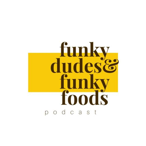 Cover art for podcast Funky Dudes & Funky Foods