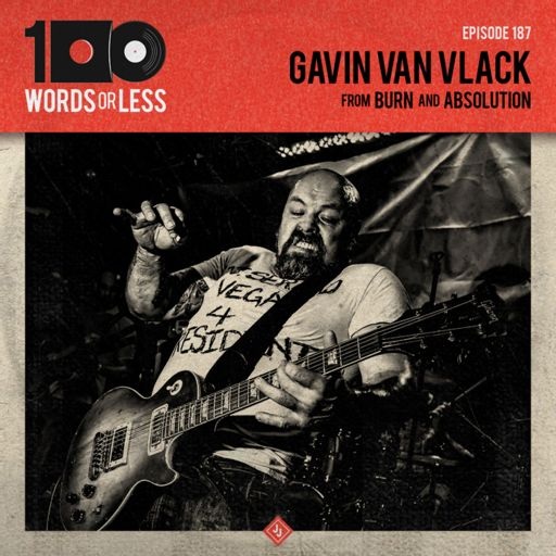 Gavin Van Vlack from Burn & Absolution from 100 Words Or Less: The