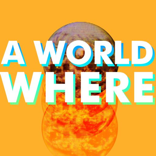 Cover art for podcast A World Where