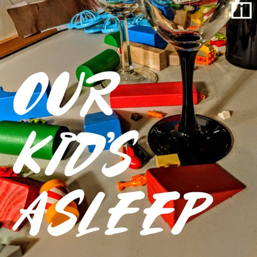 Cover art for podcast Our Kid's Asleep