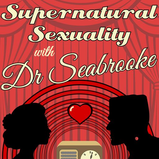 Cover art for podcast Supernatural Sexuality with Dr Seabrooke
