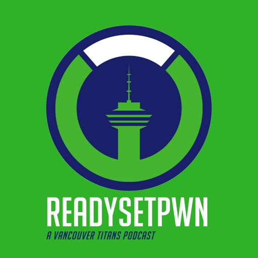 Cover art for podcast Ready Set Pwn - A Vancouver Titans Overwatch League Podcast