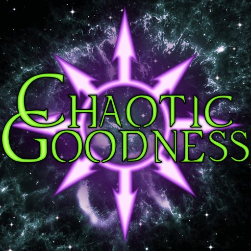 Cover art for podcast The Chaotic Goodness Podcast