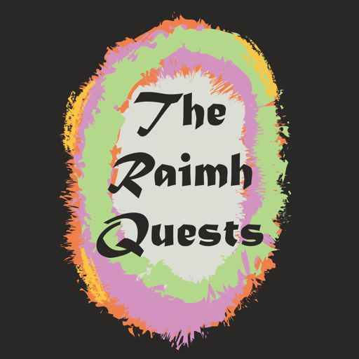 Cover art for podcast The Raimh Quests