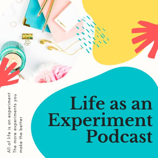 Cover art for podcast Life As An Experiment Podcast