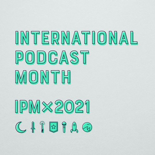 Cover art for podcast International Podcast Month