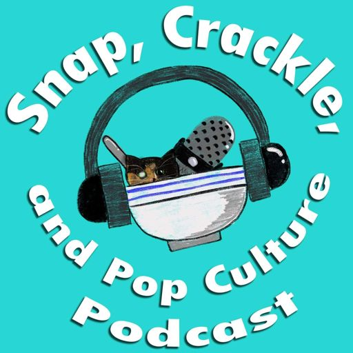Cover art for podcast Snap, Crackle, and Pop Culture Podcast
