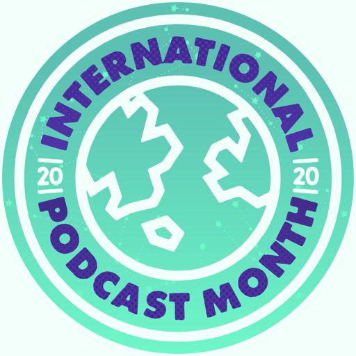 Cover art for podcast International Podcast Month