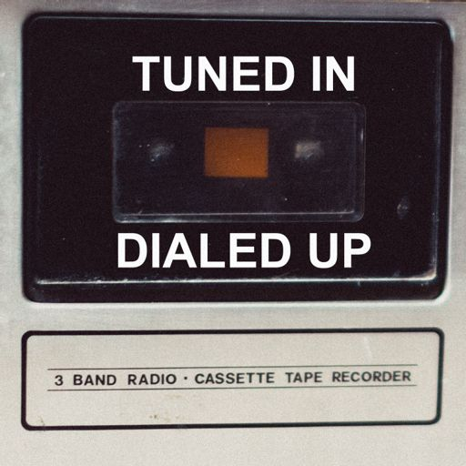 Cover art for podcast Tuned In, Dialed Up