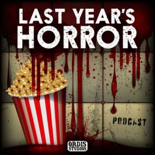 Cover art for podcast Last Year's Horror