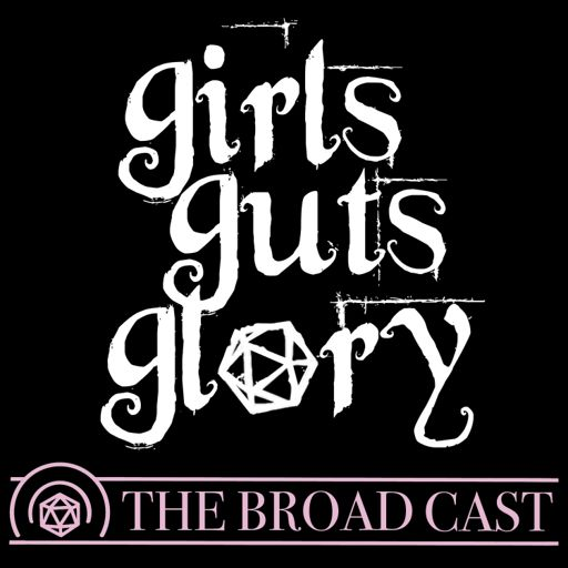 Cover art for podcast Girls Guts Glory: The Broad Cast