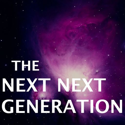 Cover art for podcast The Next Next Generation Podcast
