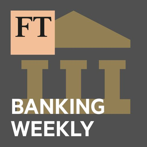 Cover art for podcast FT Banking Weekly