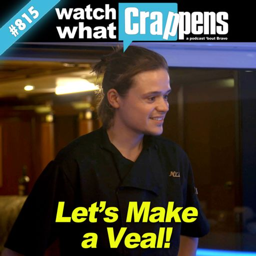 79cb3fa38 BelowDeck: Let's Make A Veal! from Watch What Crappens on RadioPublic