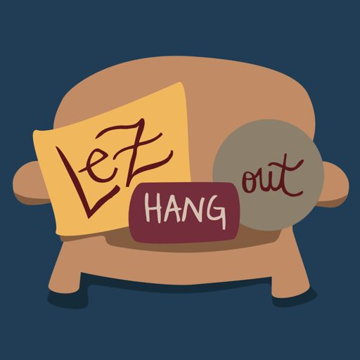 Cover art for podcast Lez Hang Out | A Lesbian Podcast