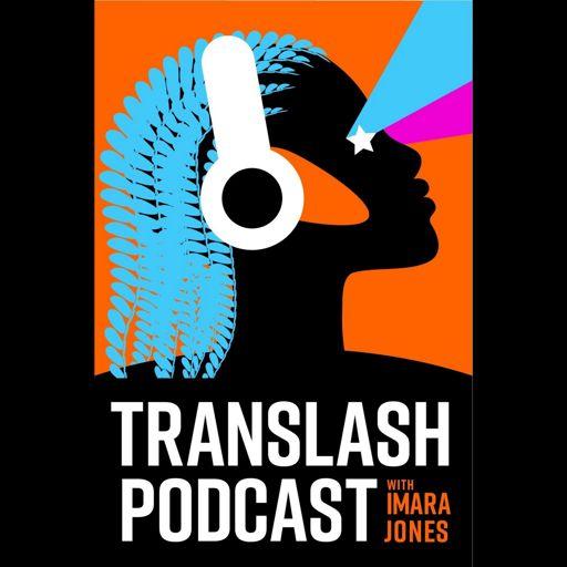 Cover art for podcast TransLash Podcast with Imara Jones