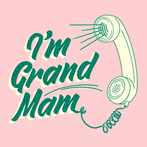 Cover art for podcast I'm Grand Mam