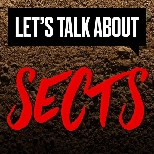 Cover art for podcast Let's Talk About Sects