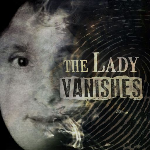 Cover art for podcast The Lady Vanishes