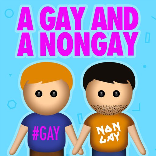 Cover art for podcast A Gay and A NonGay