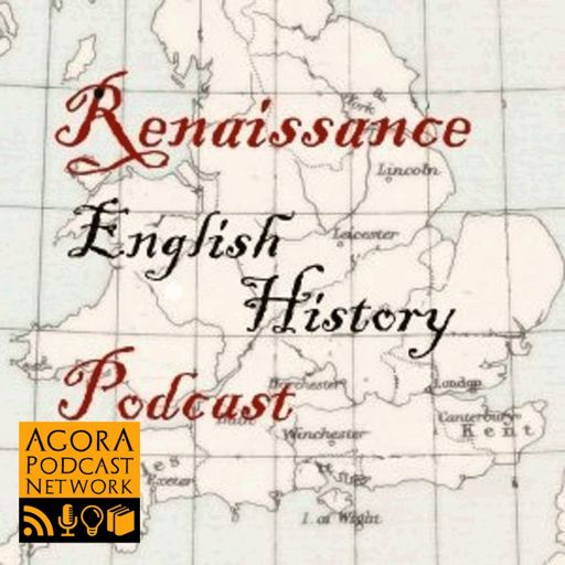 Cover art for podcast Renaissance English History Podcast: A Show About the Tudors