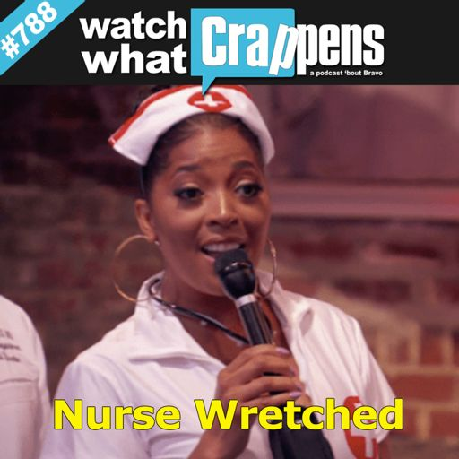 6c863bd953b4c8 Married2Med  Nurse Wretched from Watch What Crappens on RadioPublic