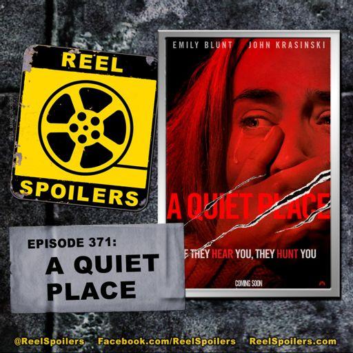 371: 'A Quiet Place' Starring John Krasinski, Emily Blunt from