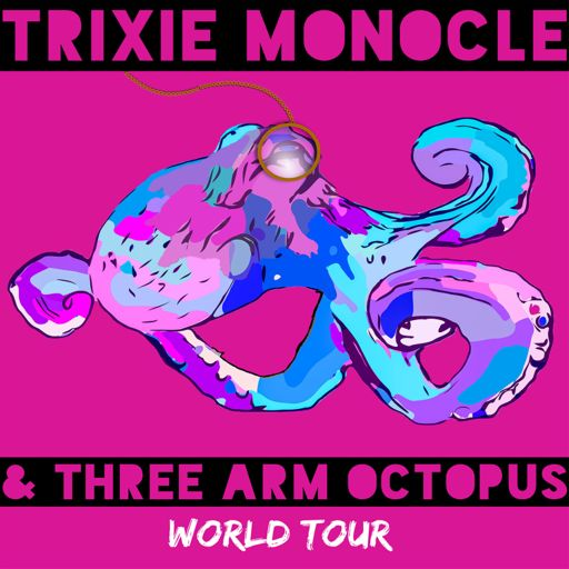 f827f16ef7 Song  I m a Girl by Trixie Monocle and Three Arm Octopus from Watch What  Crappens on RadioPublic