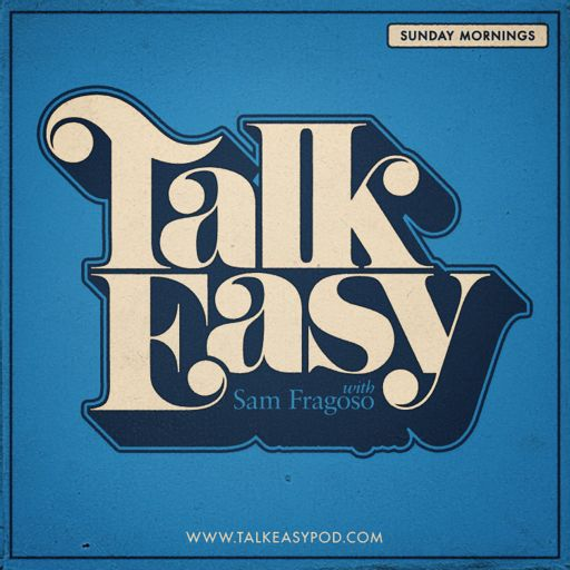 Cover art for podcast Talk Easy with Sam Fragoso