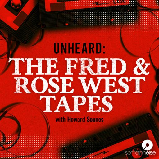 Cover art for podcast Unheard: The Fred and Rose West Tapes