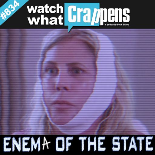 e28e218e5bc Enema of the State from Watch What Crappens on RadioPublic