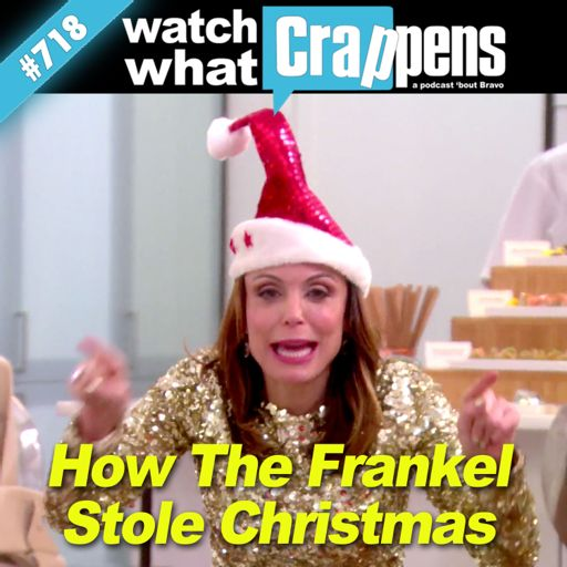 466fece6c191e RHONY  How The Frankel Stole Christmas from Watch What Crappens on  RadioPublic