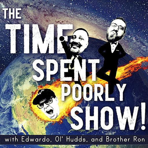 Cover art for podcast The Time Spent Poorly Show!