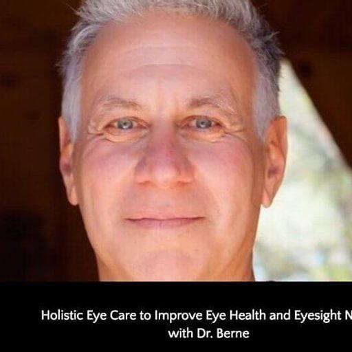 148: Holistic Eye Care & Improving Eyesight Naturally with