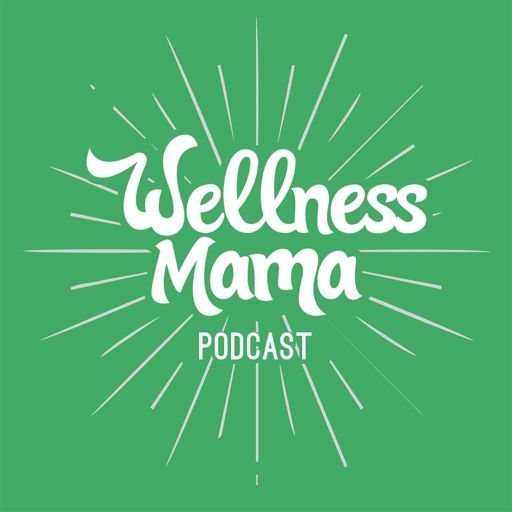 Cover art for podcast The Wellness Mama Podcast