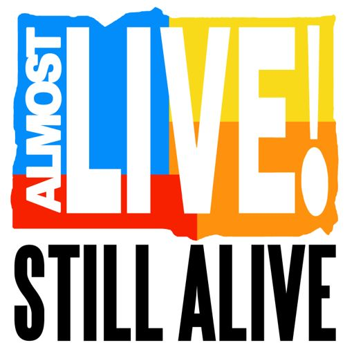 Cover art for podcast Almost Live!: Still Alive