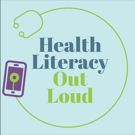 Cover art for podcast Health Literacy Out Loud Podcast
