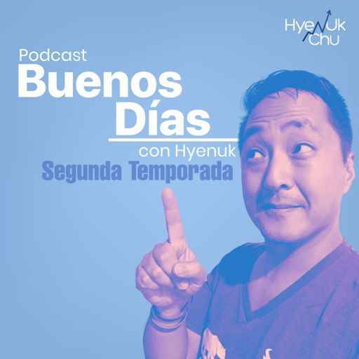 Cover art for podcast Buenos Días con Hyenuk 2da Temporada