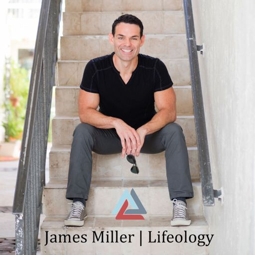 Cover art for podcast James Miller | LIFEOLOGY® Radio