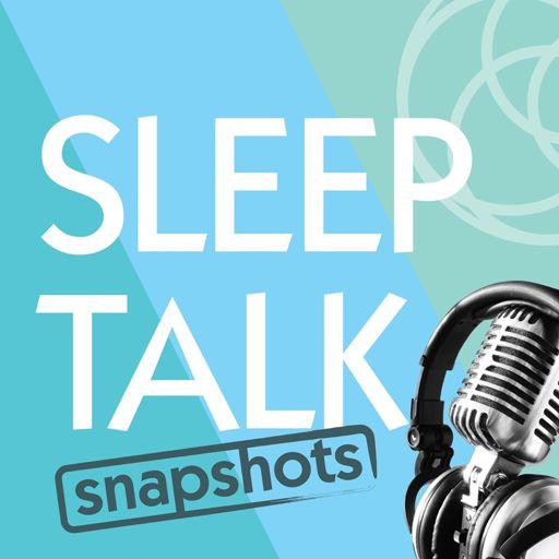 Sleep 2016 Update from Sleep Talk - Talking all things sleep