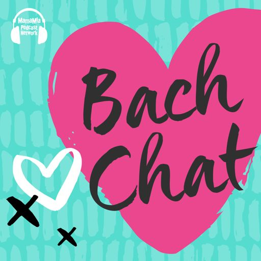 Bach Chat #9: The Worst Answer to I Love You from Mamamia