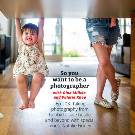 PHOTO 203: Taking photography from hobby to side hustle and beyond