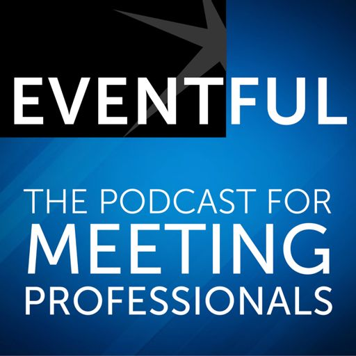 Cover art for podcast Eventful: The Podcast for Meeting Professionals