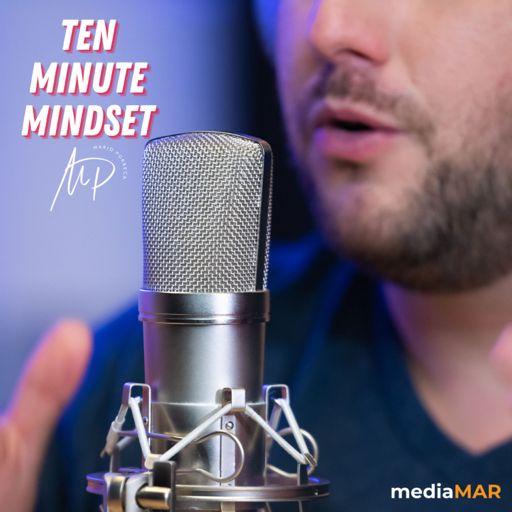 Cover art for podcast Ten Minute Mindset
